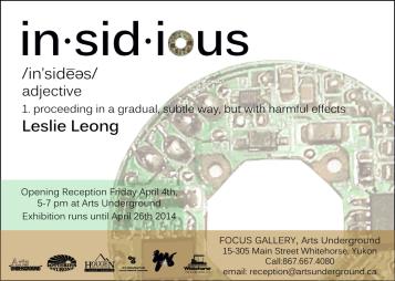 Insidious: Exhibition Poster - Leslie Leong, Canadian Artist, Whitehorse, Yukon
