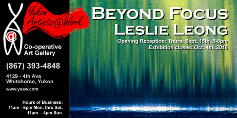 Beyond Focus exhibition poster. And exhibition of abstract photography by Leslie Leong, Canadian artist living and working in Whitehorse, Yukon